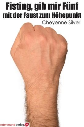Fisting, gib mir Fünf