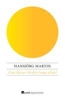 Hansjörg Martin: Gute Messer bleiben lange scharf