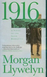 1916 - A Novel of the Irish Rebellion