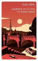 Lacroix und die Toten vom Pont Neuf - Sein erster Fall