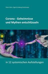 Corona - Geheimnisse und Mythen entschlüsseln - in 12 systemischen Aufstellungen