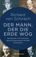 Richard von Schirach: Der Mann, der die Erde wog ★★★★
