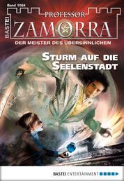 Professor Zamorra - Folge 1084 - Sturm auf die Seelenstadt