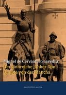 Miguel de Cervantes: Der sinnreiche Junker Don Quijote von der Mancha