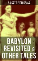 F. Scott Fitzgerald: BABYLON REVISITED & OTHER TALES