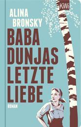 Baba Dunjas letzte Liebe - Roman