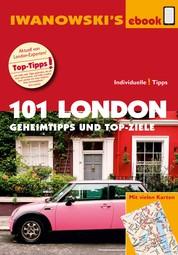 101 London - Reiseführer von Iwanowski - Geheimtipps und Top-Ziele