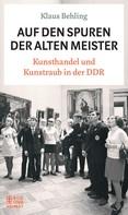 Klaus Behling: Auf den Spuren der alten Meister