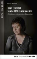 Ulrike Wilhelm: Vom Himmel in die Hölle und zurück ★★★★