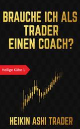Brauche ich als Trader einen Coach? - Heilige Kühe 1
