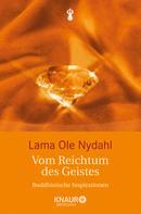 Lama Ole Nydahl: Vom Reichtum des Geistes ★★★