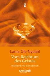 Vom Reichtum des Geistes - Buddhistische Inspirationen