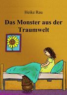 Heike Rau: Das Monster aus der Traumwelt