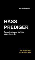 HASSPREDIGER - Der aufhaltsame Aufstieg des Johann G.