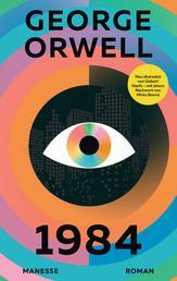 1984 - Roman. Neu übersetzt von Gisbert Haefs, mit einem Nachwort von Mirko Bonné