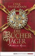 Dirk Husemann: Die Bücherjäger ★★★★