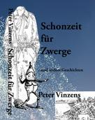 Peter Vinzens: Schonzeit für Zwerge