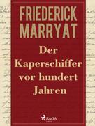 Frederick Marryat: Der Kaperschiffer vor hundert Jahren