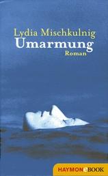 Umarmung - Roman