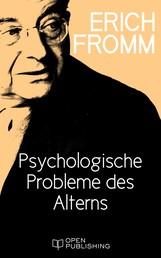 Psychologische Probleme des Alterns - The Psychological Problems of Aging