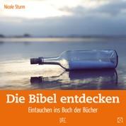 Die Bibel entdecken - Eintauchen ins Buch der Bücher