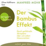 Der Bambus-Effekt - Durch gefühlvolle Akzeptanz über sich selbst hinauswachsen (Gekürzte Lesung mit Musik)