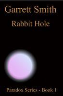Garrett Smith: Rabbit Hole