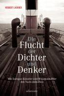 Herbert Lackner: Die Flucht der Dichter und Denker ★★★★