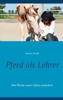 Andrea Waldl: Pferd als Lehrer