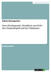 """Søren Kierkegaards """"Krankheit zum Tode"""". Der Sündenbegriff und der Nihilismus"""