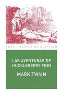 Mark Twain: Las aventuras de Huckleberry Finn