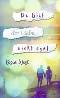 Kasie West: Du bist der Liebe nicht egal ★★★★