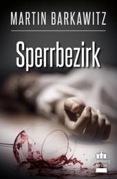 Sperrbezirk - SoKo Hamburg 14 - Ein Heike Stein Krimi