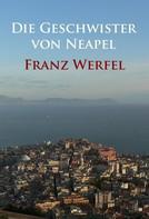 Franz Werfel: Die Geschwister von Neapel