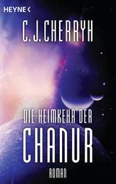 Die Heimkehr der Chanur - Chanur-Zyklus Band 4 - Roman