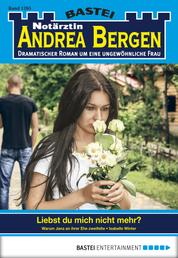 Notärztin Andrea Bergen - Folge 1265 - Liebst du mich nicht mehr?