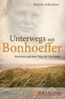 Martin Schramm: Unterwegs mit Bonhoeffer ★★★★★
