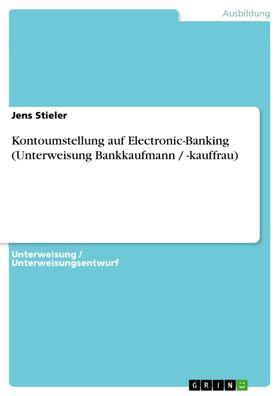 Kontoumstellung auf Electronic-Banking (Unterweisung Bankkaufmann / -kauffrau)