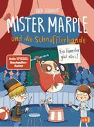 Sven Gerhardt: Mister Marple und die Schnüfflerbande - Ein Hamster gibt alles!