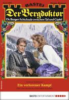 Andreas Kufsteiner: Der Bergdoktor 1899 - Heimatroman