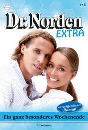 Dr. Norden Extra 4 – Arztroman - Ein ganz besonderes Wochenende