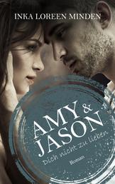 Amy & Jason - Dich nicht zu lieben