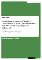 """Irina Kratz: Gedichtinterpretation und Vergleich """"Blauer Abend in Berlin"""" von Oskar Loerke und """"Der Abend"""" von Joseph von Eichendorff"""