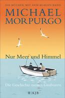 Michael Morpurgo: Nur Meer und Himmel