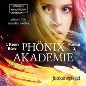 Funkenspiegel - Phönixakademie, Band 2 (ungekürzt)