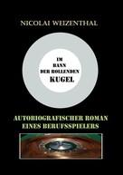 Nicolai Weizenthal: Im Bann der rollenden Kugel
