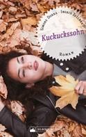 Simone Dorra: Kuckuckssohn. Roman ★★★★