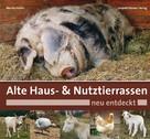 Martin Haller: Alte Haus- & Nutztierrassen neu entdeckt ★★★★