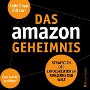 Das Amazon-Geheimnis (ungekürzt) - Strategien des erfolgreichsten Konzerns der Welt. Zwei Insider berichten
