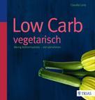 Claudia Lenz: Low Carb vegetarisch ★★★★